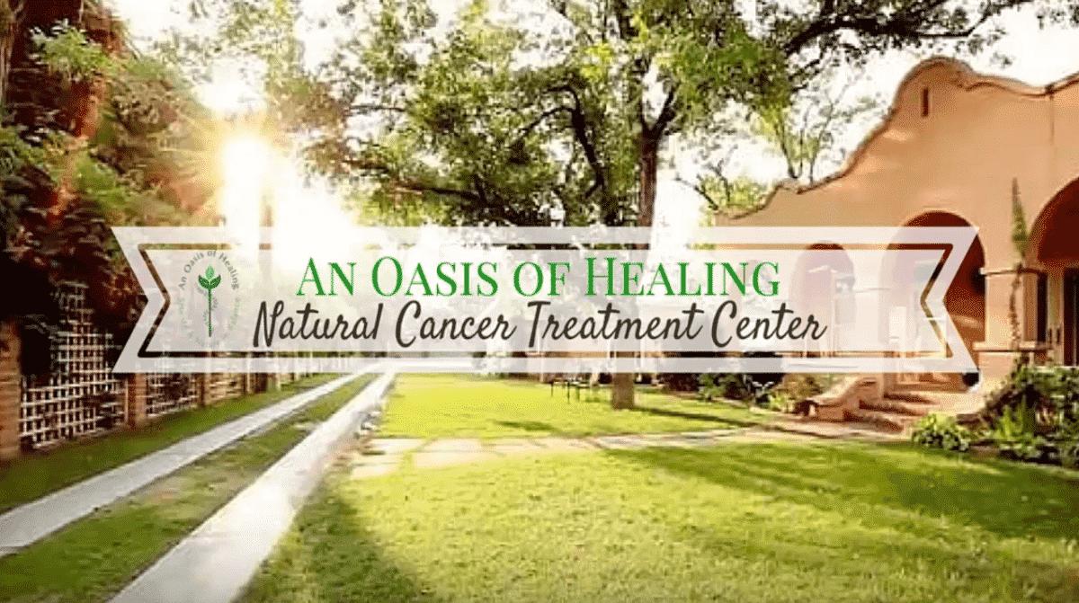 An Oasis Of Healing | Alternative Cancer Treatment Center