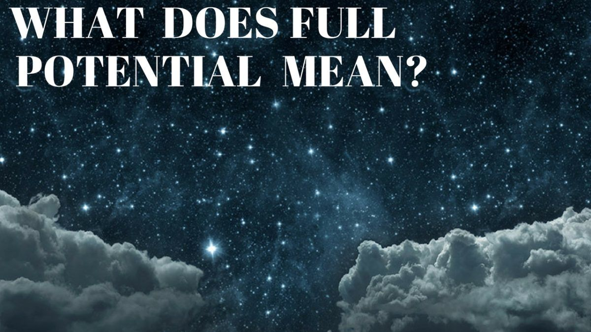 What Does Full Potential Mean