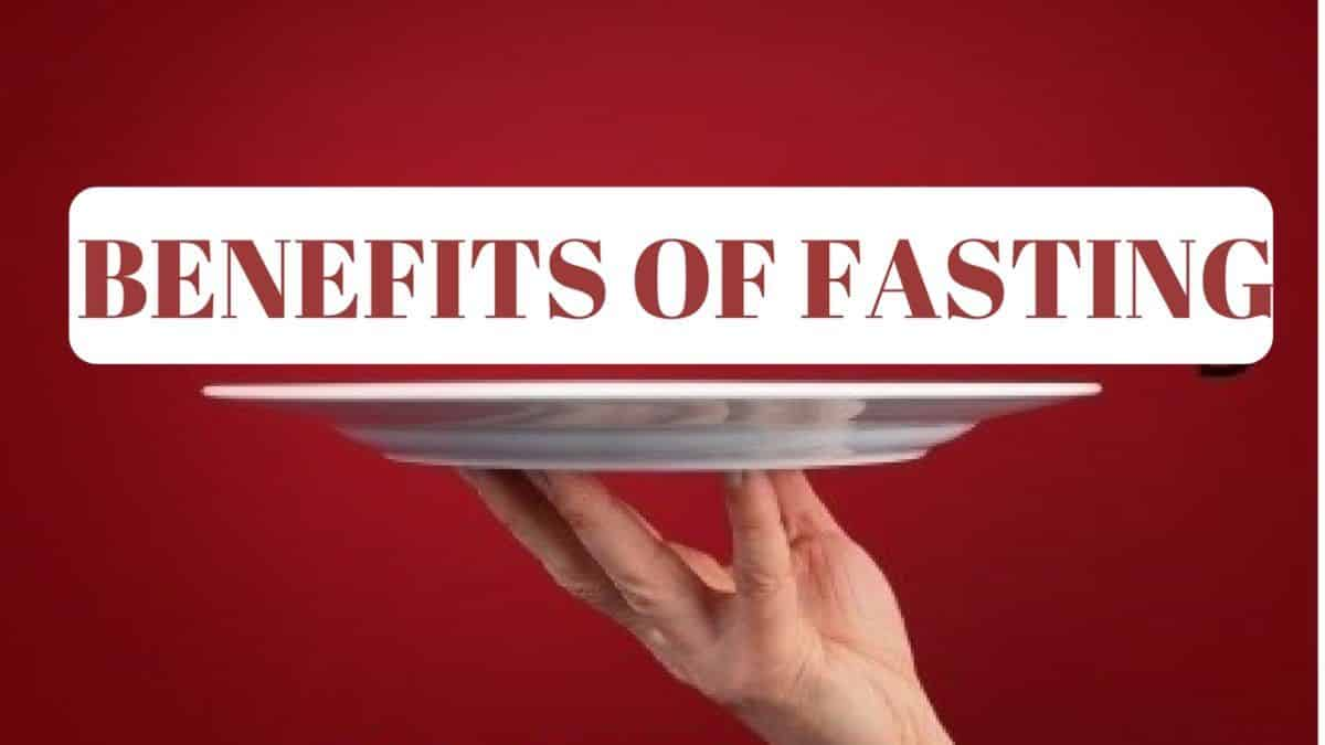 Benefits of Fasting