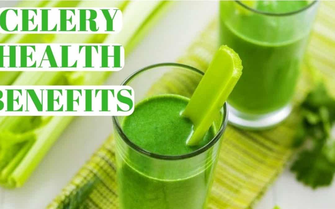 Celery Health Benefits Including Cancer Healing Properties