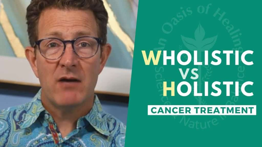 Wholistic vs Holistic Cancer Treatment