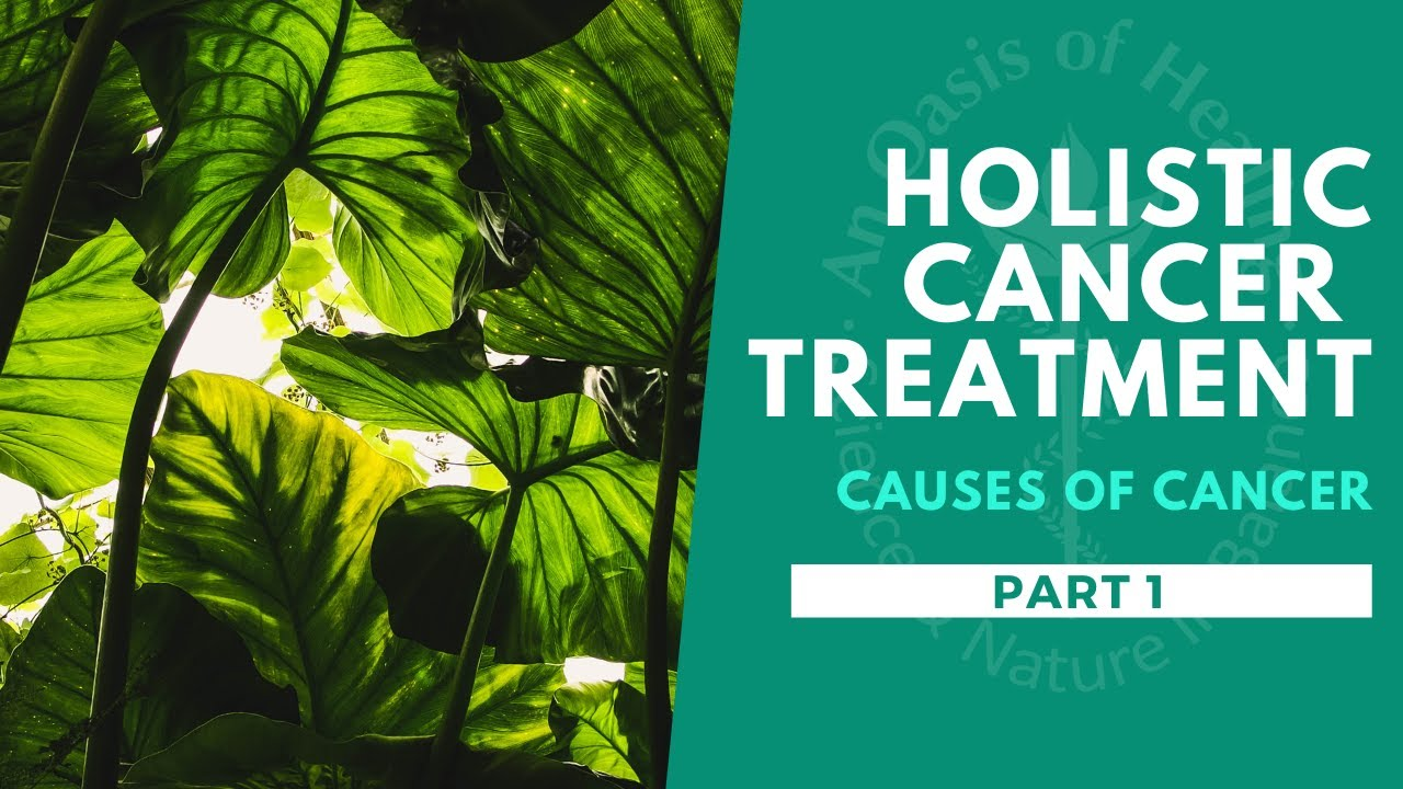 Holistic Cancer Treatments - Part 1