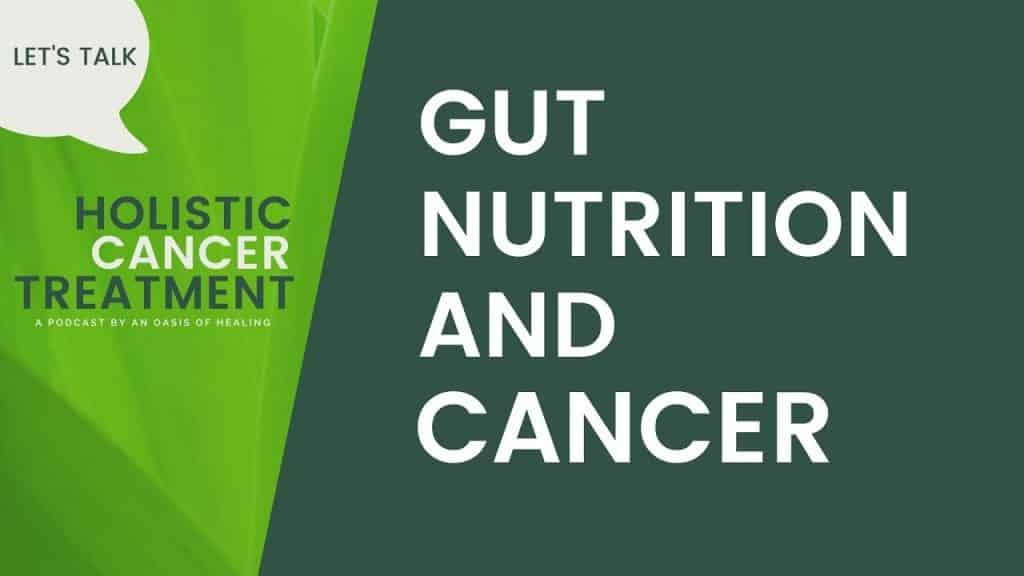 The Gut, Nutrition and Cancer Connection