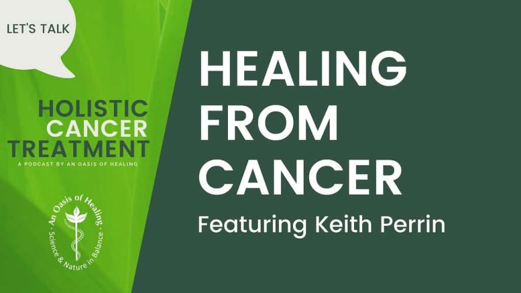 Healing from Cancer Featuring Keith Perrin