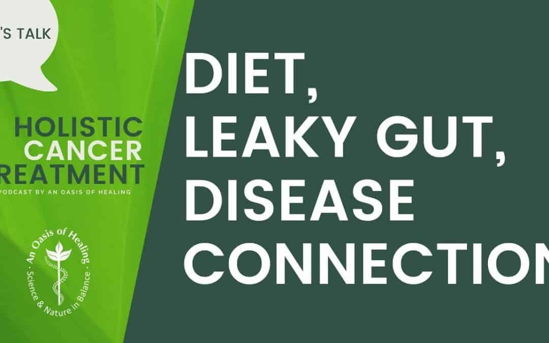 Diet, Leaky Gut, Disease Connection